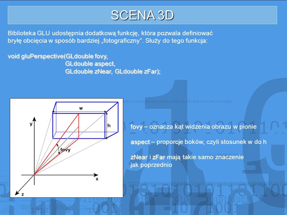SCENA 3D Biblioteka GLU udostępnia dodatkową funkcję, która pozwala definiować.