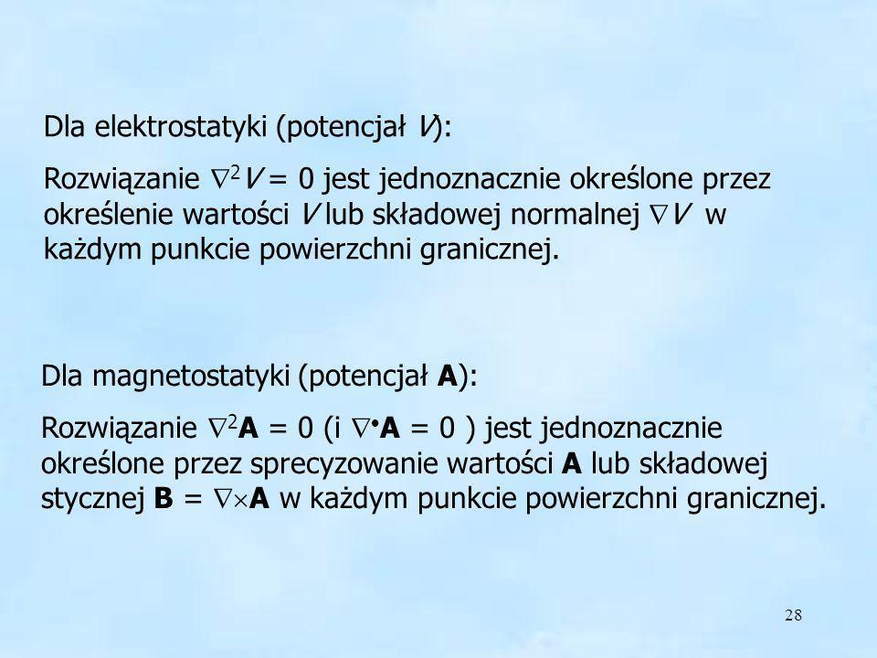 Dla elektrostatyki (potencjał V):