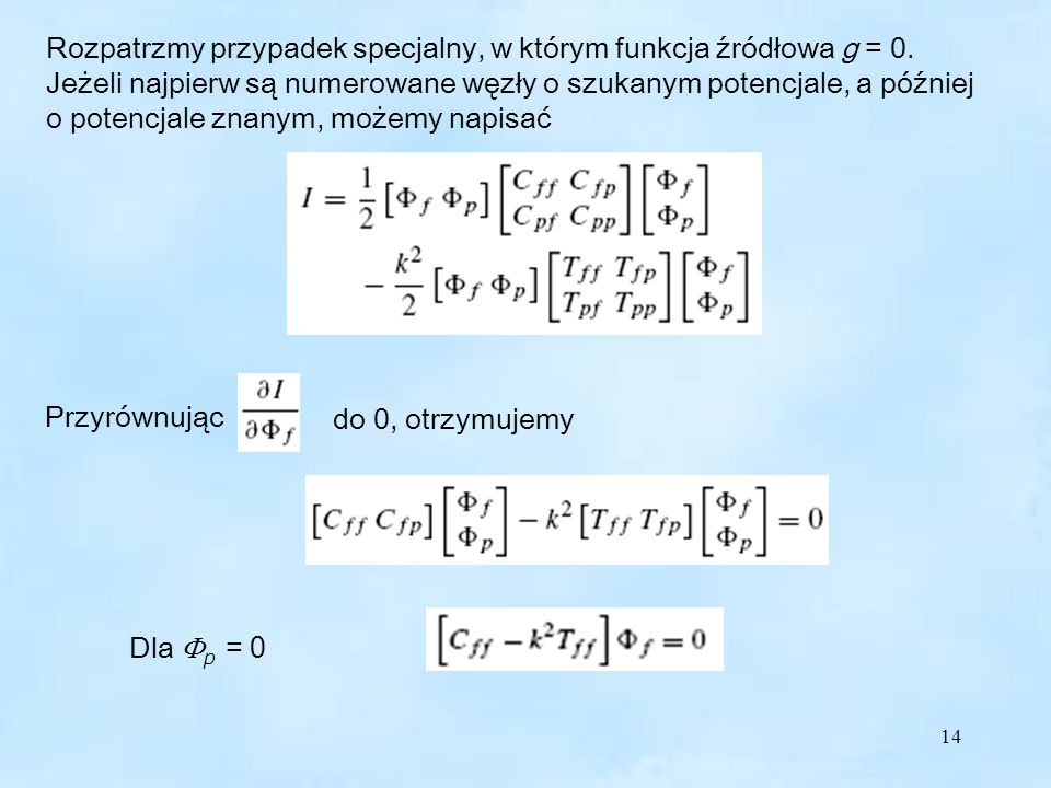 Rozpatrzmy przypadek specjalny, w którym funkcja źródłowa g = 0