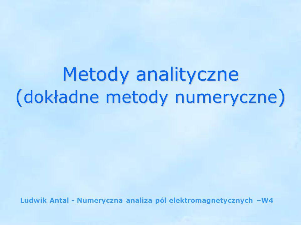 Metody analityczne (dokładne metody numeryczne)