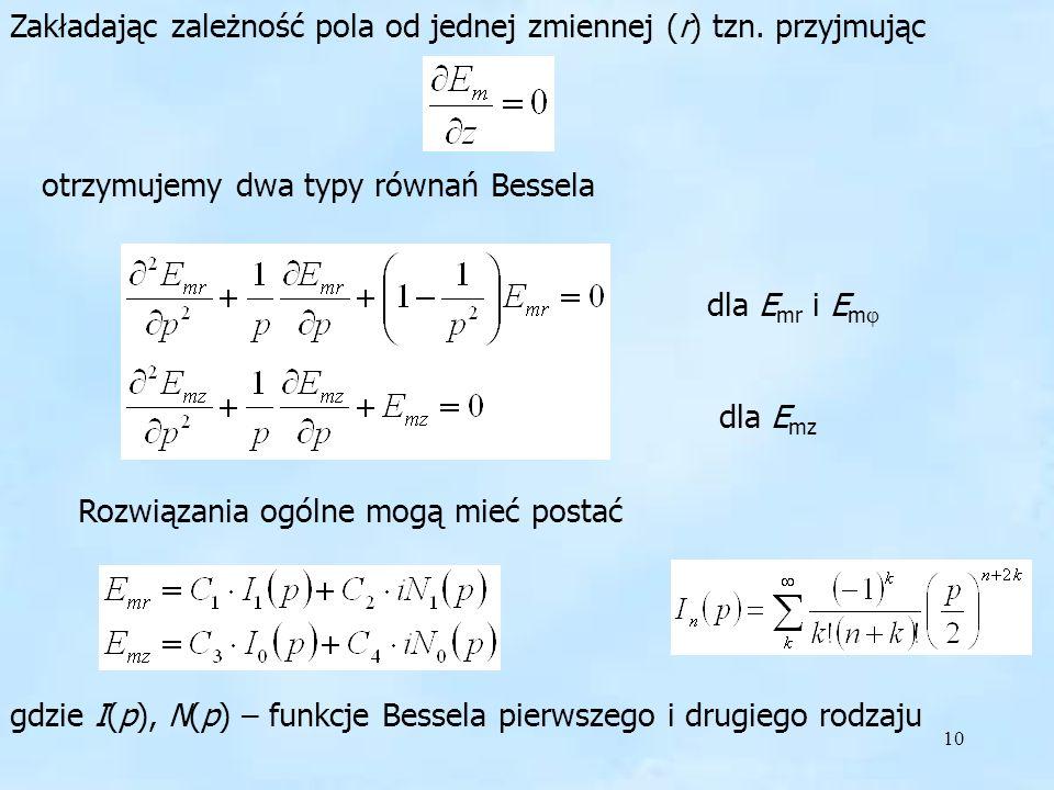 Zakładając zależność pola od jednej zmiennej (r) tzn. przyjmując