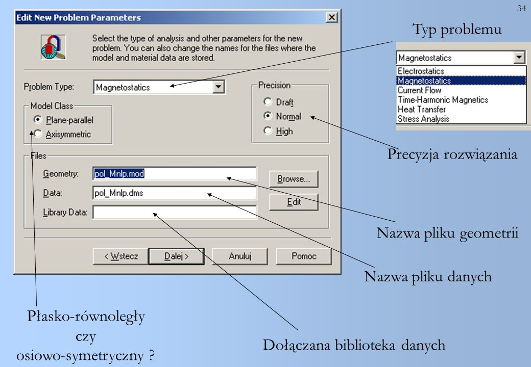 Typ problemu Precyzja rozwiązania. Nazwa pliku geometrii. Nazwa pliku danych. Płasko-równoległy.