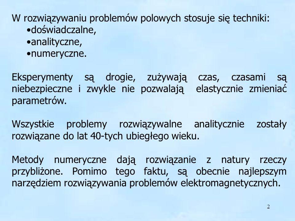 W rozwiązywaniu problemów polowych stosuje się techniki: