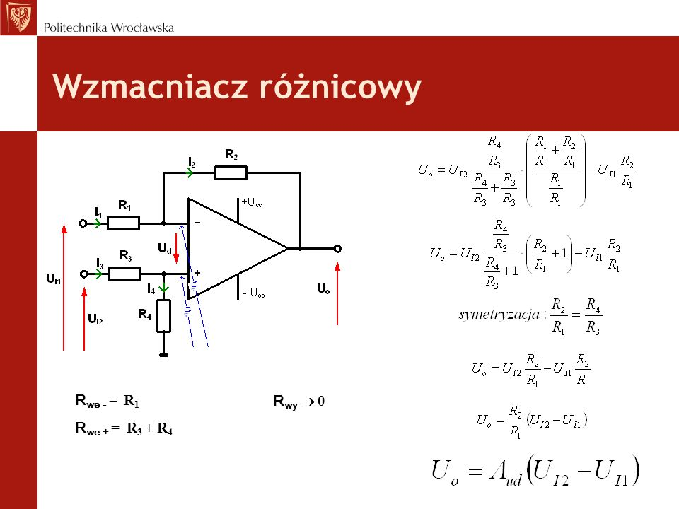 Wzmacniacz różnicowy Rwe - = R1 Rwe + = R3 + R4 Rwy  0
