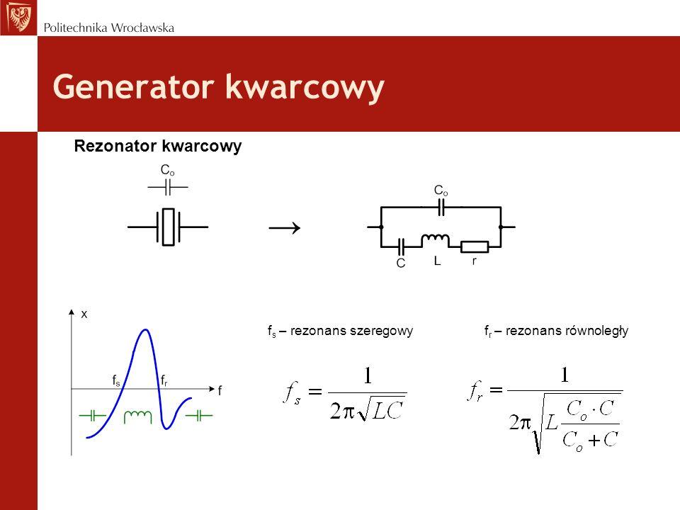 Generator kwarcowy → Rezonator kwarcowy fs – rezonans szeregowy