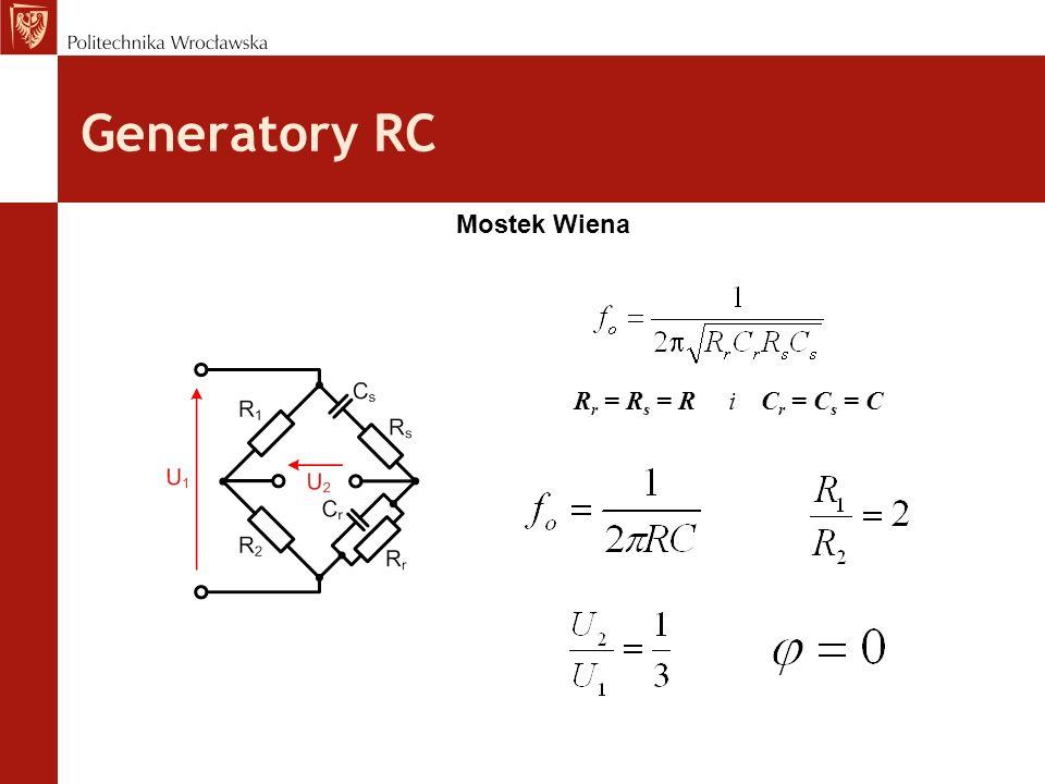 Generatory RC Mostek Wiena Rr = Rs = R i Cr = Cs = C