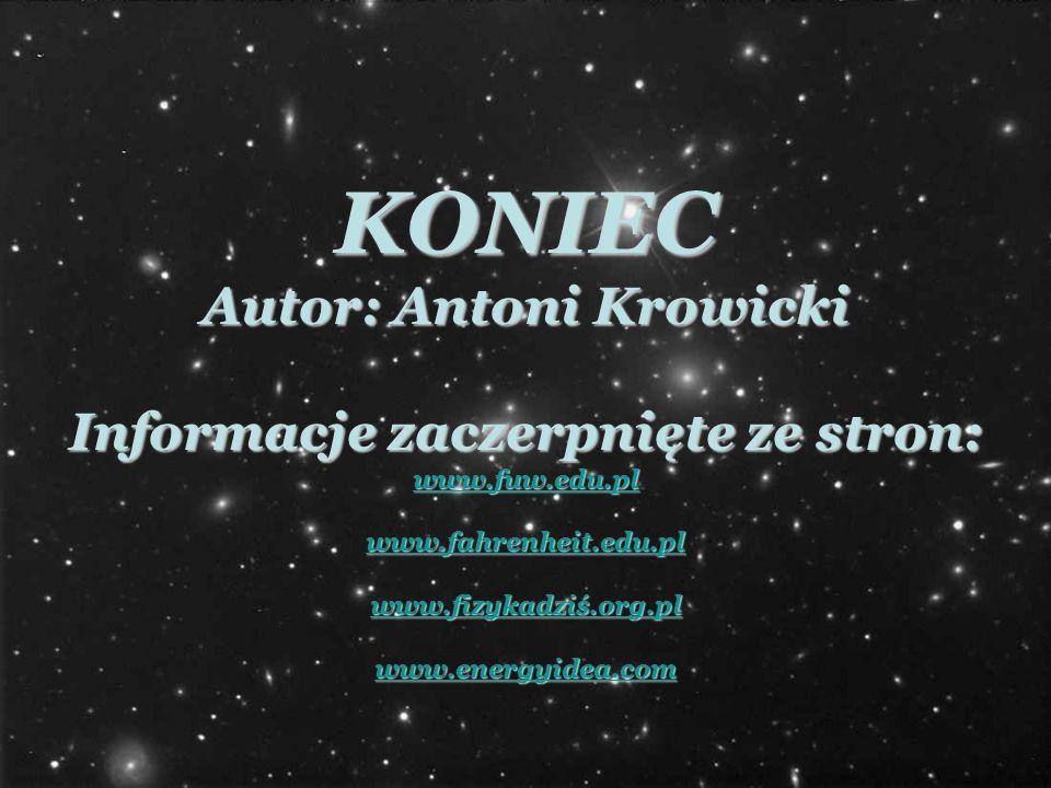 Autor: Antoni Krowicki Informacje zaczerpnięte ze stron: