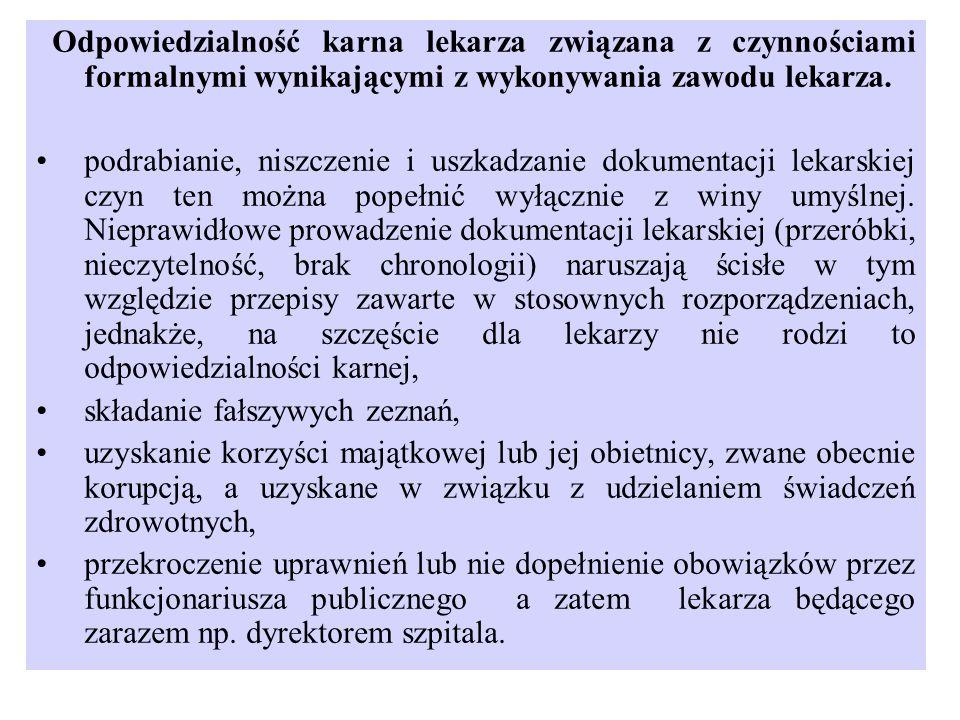 Odpowiedzialność karna lekarza związana z czynnościami formalnymi wynikającymi z wykonywania zawodu lekarza.