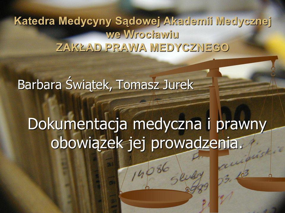 Dokumentacja medyczna i prawny obowiązek jej prowadzenia.