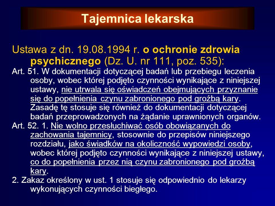 Tajemnica lekarska Ustawa z dn. 19.08.1994 r. o ochronie zdrowia psychicznego (Dz. U. nr 111, poz. 535):