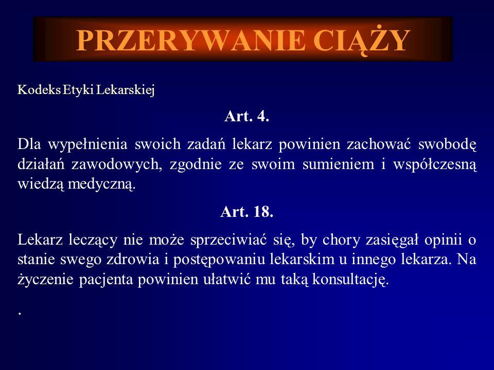 PRZERYWANIE CIĄŻY Kodeks Etyki Lekarskiej. Art. 4.