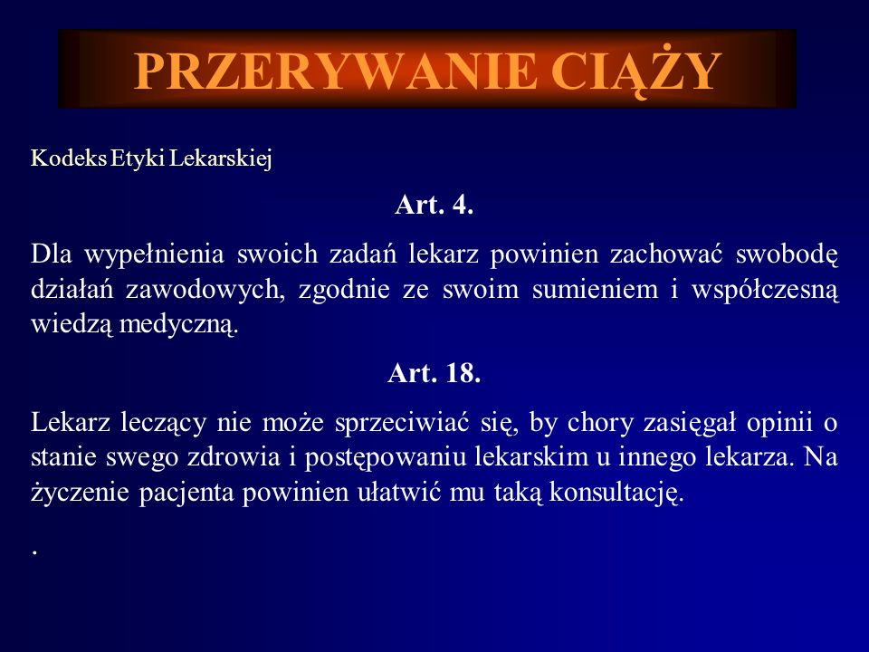 PRZERYWANIE CIĄŻYKodeks Etyki Lekarskiej. Art. 4.