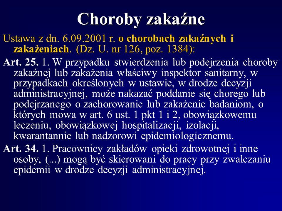 Choroby zakaźne Ustawa z dn. 6.09.2001 r. o chorobach zakaźnych i zakażeniach. (Dz. U. nr 126, poz. 1384):
