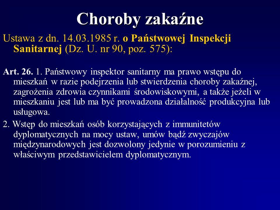 Choroby zakaźneUstawa z dn. 14.03.1985 r. o Państwowej Inspekcji Sanitarnej (Dz. U. nr 90, poz. 575):