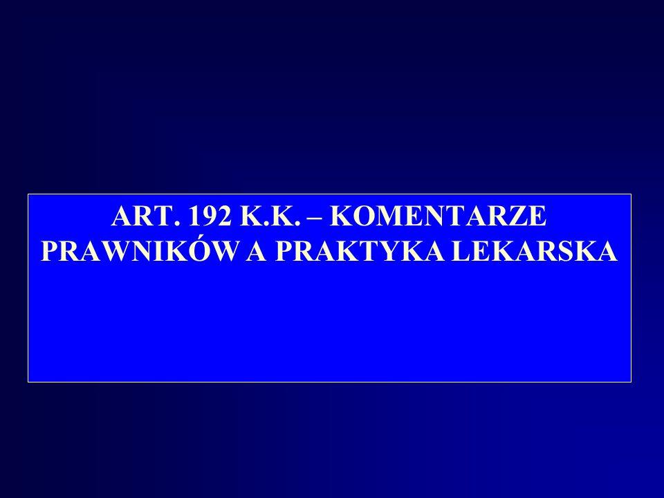 ART. 192 K.K. – KOMENTARZE PRAWNIKÓW A PRAKTYKA LEKARSKA