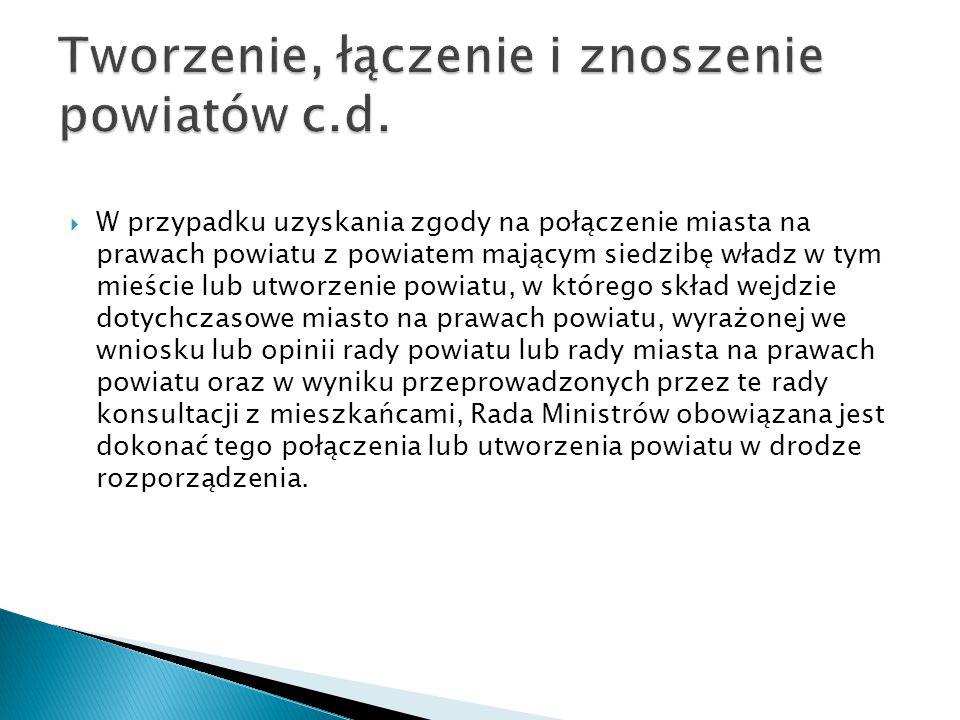 Tworzenie, łączenie i znoszenie powiatów c.d.