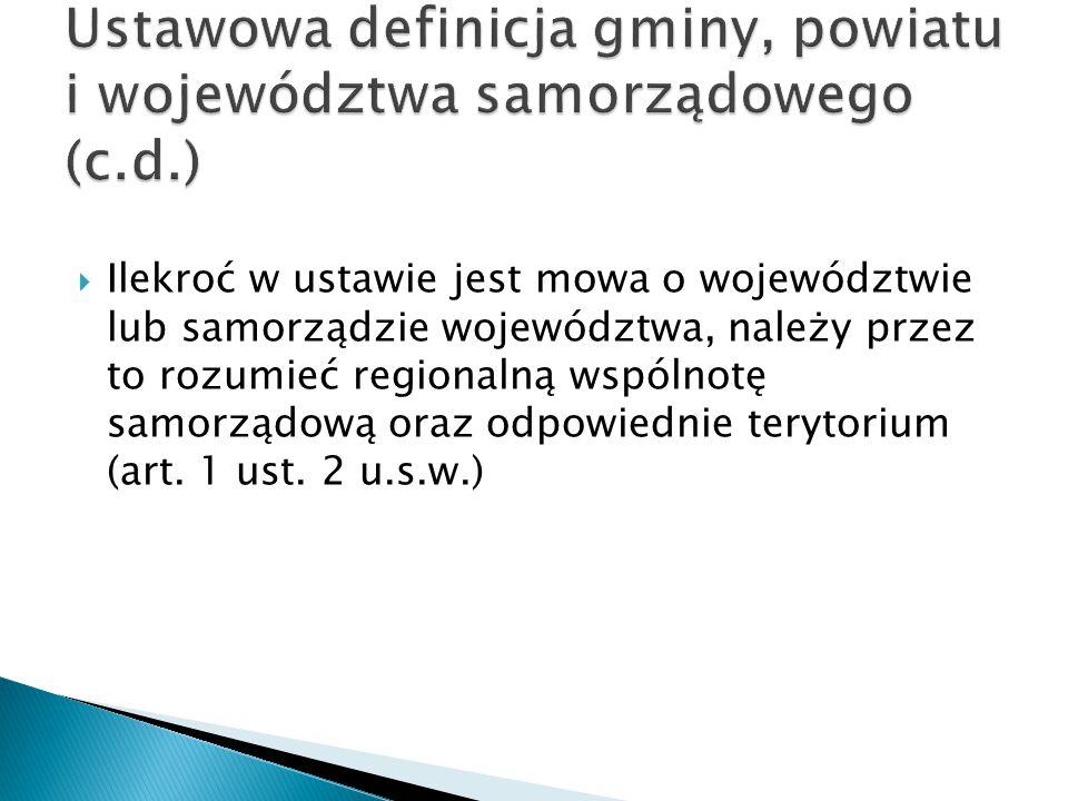 Ustawowa definicja gminy, powiatu i województwa samorządowego (c.d.)