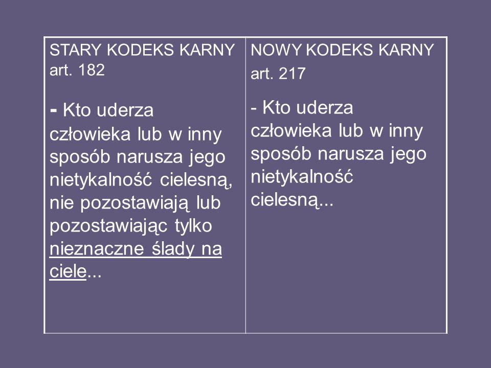 STARY KODEKS KARNY art. 182 NOWY KODEKS KARNY. art. 217.