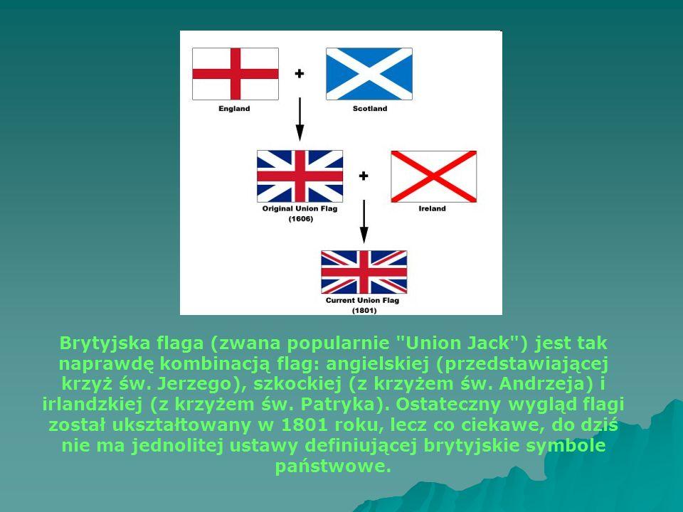 Brytyjska flaga (zwana popularnie Union Jack ) jest tak naprawdę kombinacją flag: angielskiej (przedstawiającej krzyż św.