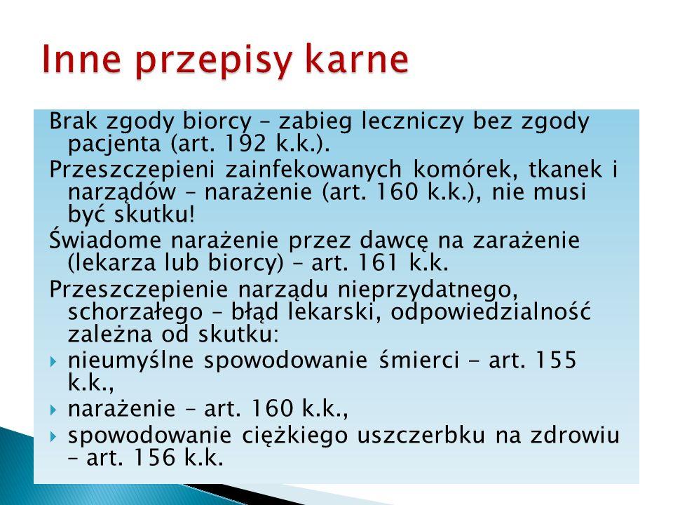 Inne przepisy karne Brak zgody biorcy – zabieg leczniczy bez zgody pacjenta (art. 192 k.k.).