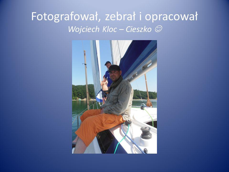 Fotografował, zebrał i opracował Wojciech Kloc – Cieszko 