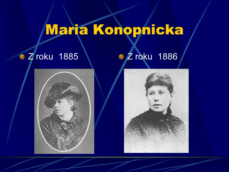 Maria Konopnicka Z roku 1885 Z roku 1886