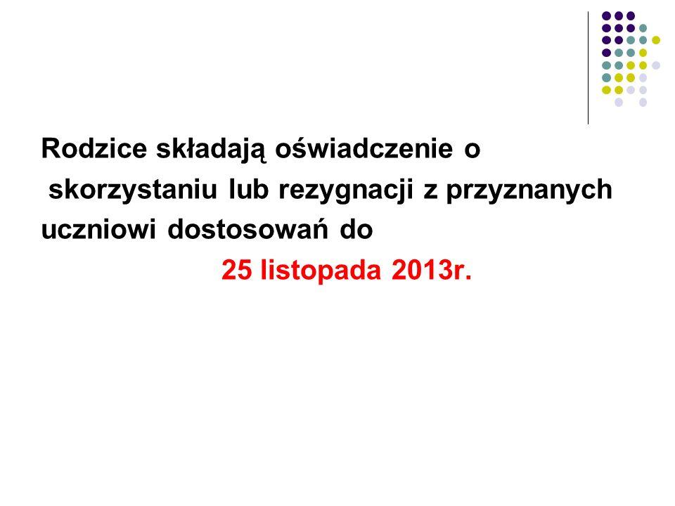 Rodzice składają oświadczenie o skorzystaniu lub rezygnacji z przyznanych uczniowi dostosowań do 25 listopada 2013r.