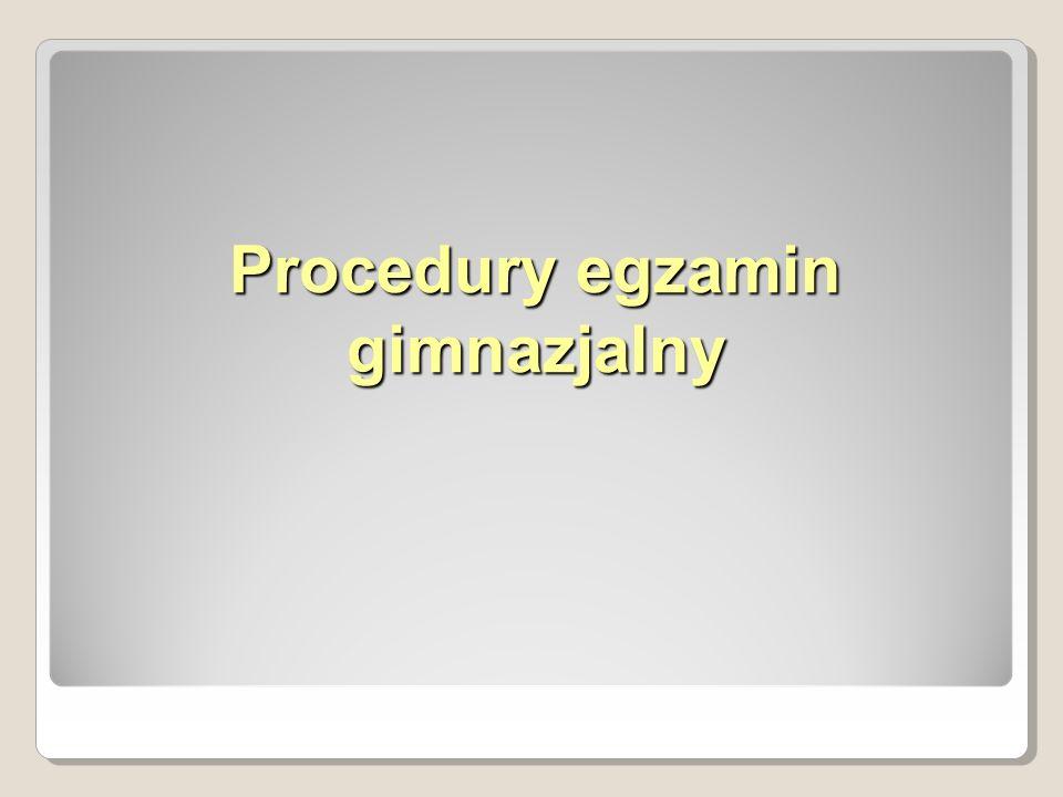 Procedury egzamin gimnazjalny