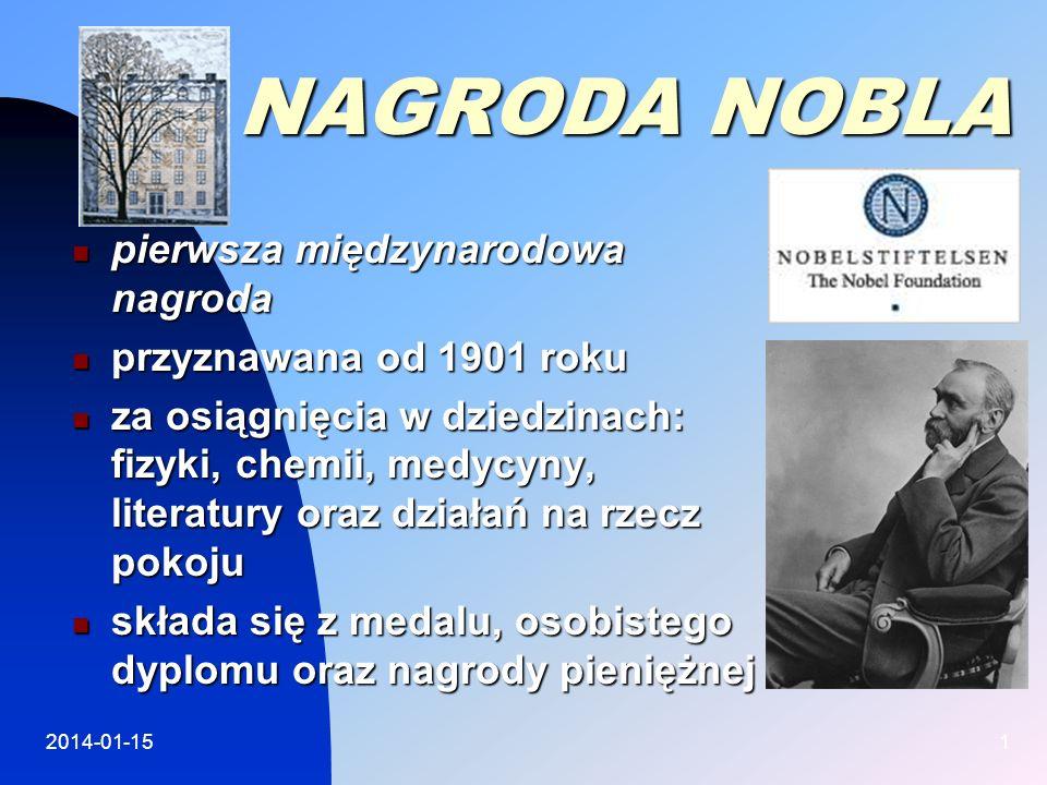 NAGRODA NOBLA pierwsza międzynarodowa nagroda przyznawana od 1901 roku