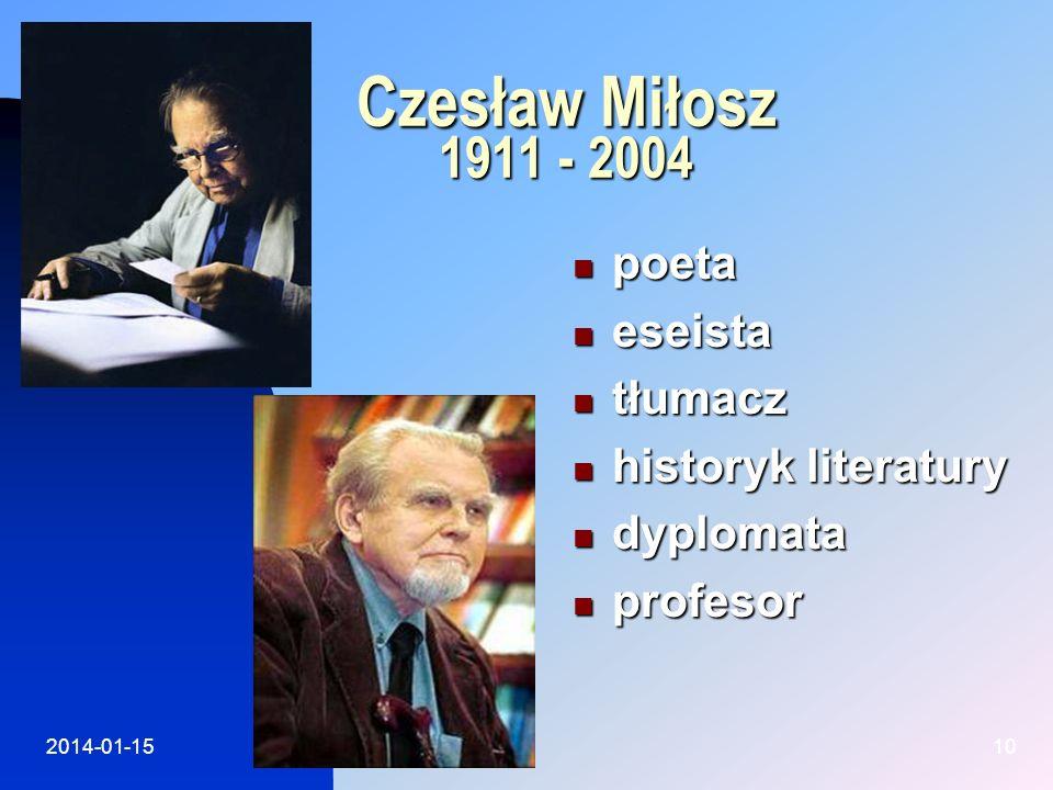 Czesław Miłosz 1911 - 2004 poeta eseista tłumacz historyk literatury