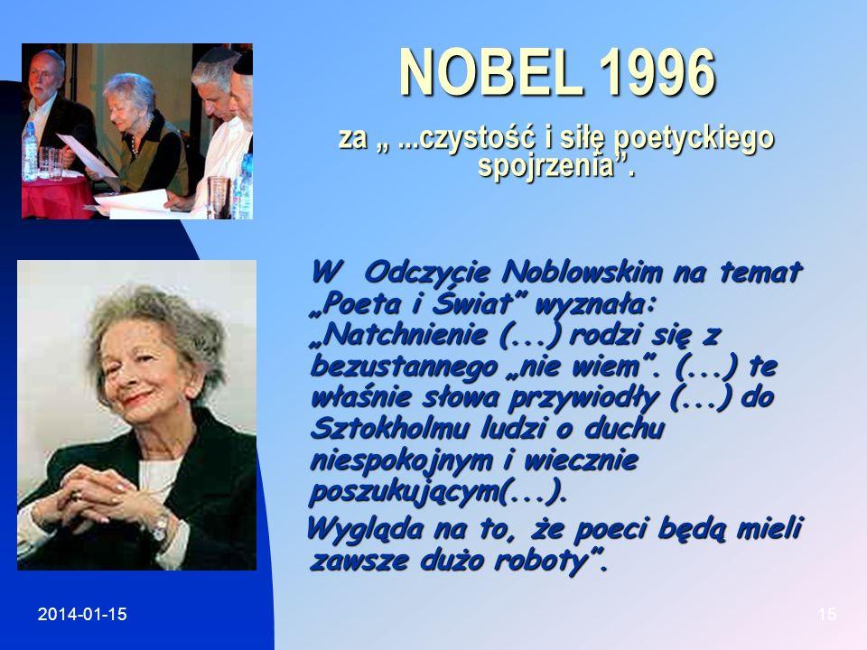 """NOBEL 1996 za """" ...czystość i siłę poetyckiego spojrzenia ."""