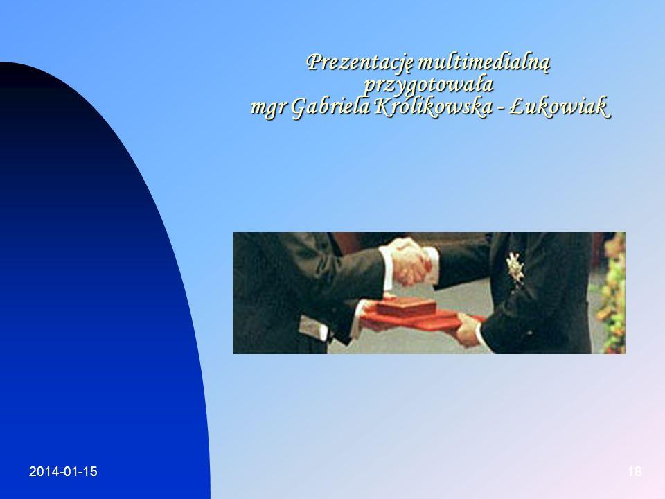 Prezentację multimedialną przygotowała mgr Gabriela Królikowska - Łukowiak