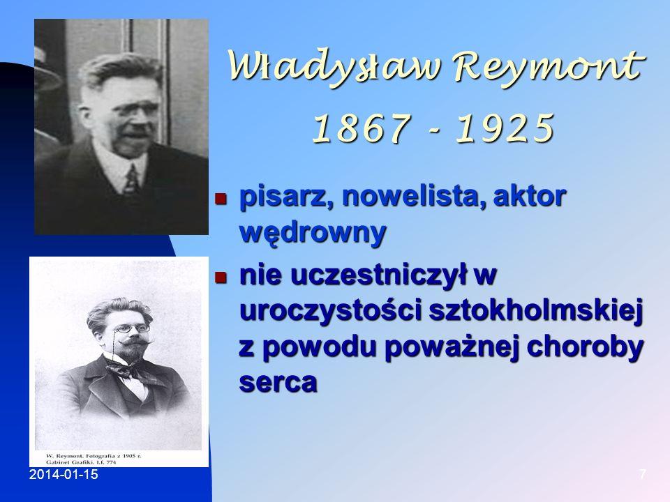 Władysław Reymont 1867 - 1925 pisarz, nowelista, aktor wędrowny