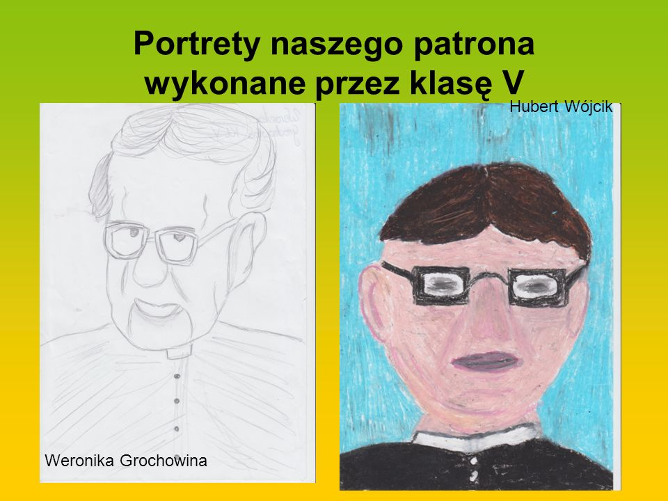 Portrety naszego patrona wykonane przez klasę V