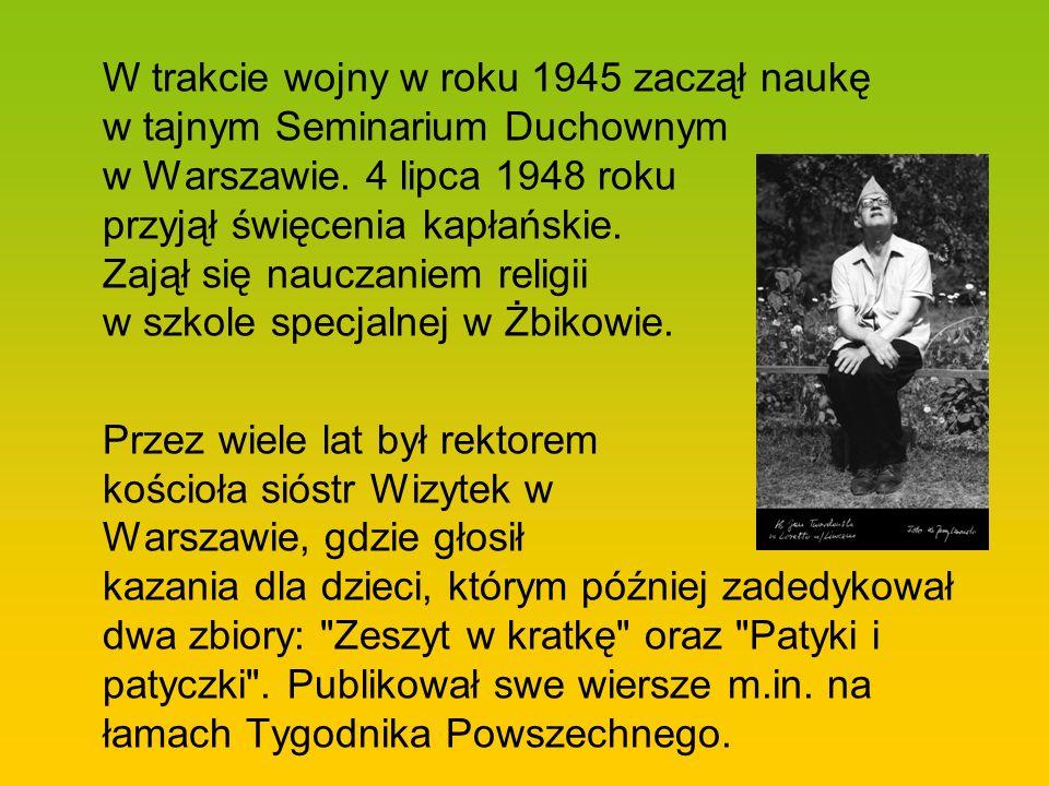 W trakcie wojny w roku 1945 zaczął naukę w tajnym Seminarium Duchownym w Warszawie. 4 lipca 1948 roku przyjął święcenia kapłańskie. Zajął się nauczaniem religii w szkole specjalnej w Żbikowie.