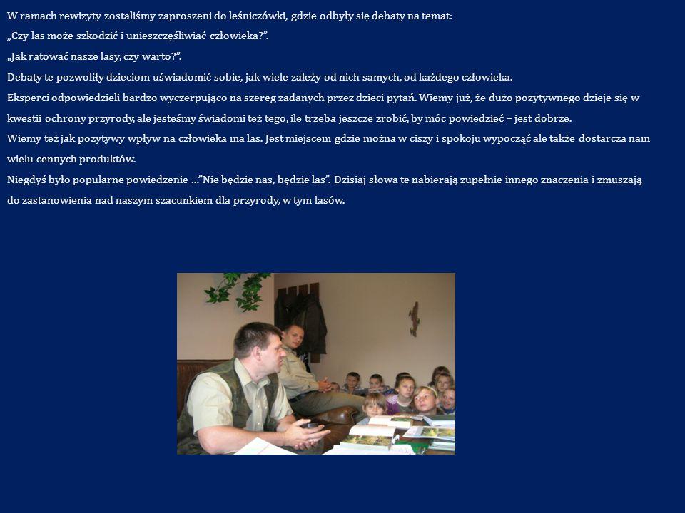 W ramach rewizyty zostaliśmy zaproszeni do leśniczówki, gdzie odbyły się debaty na temat: