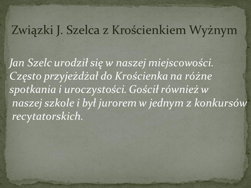 Związki J. Szelca z Krościenkiem Wyżnym