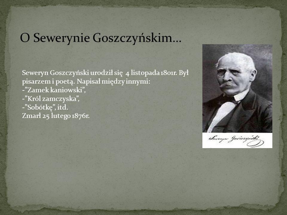 O Sewerynie Goszczyńskim…