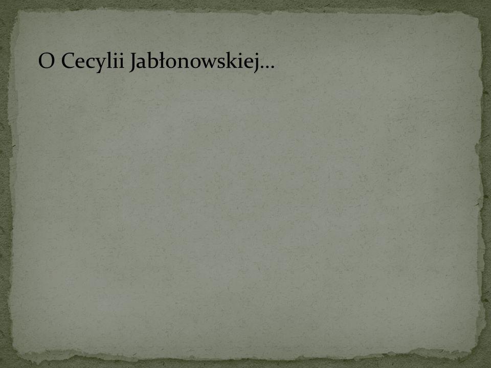 O Cecylii Jabłonowskiej…