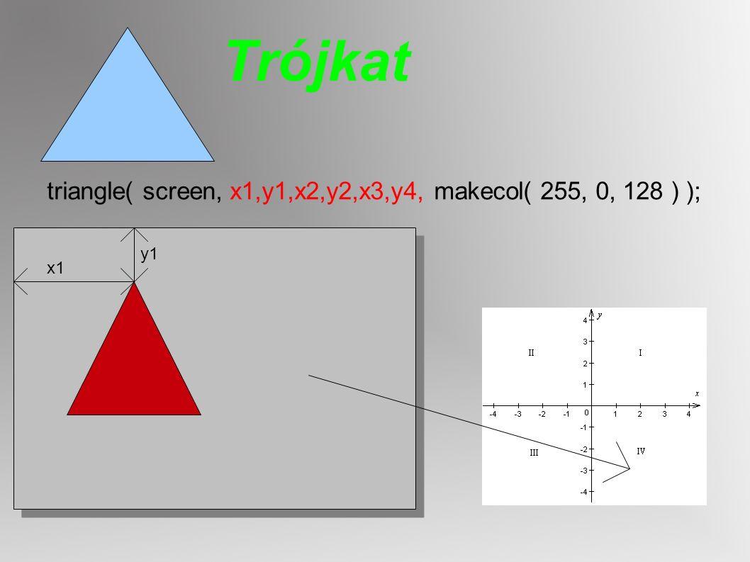 Trójkat triangle( screen, x1,y1,x2,y2,x3,y4, makecol( 255, 0, 128 ) );