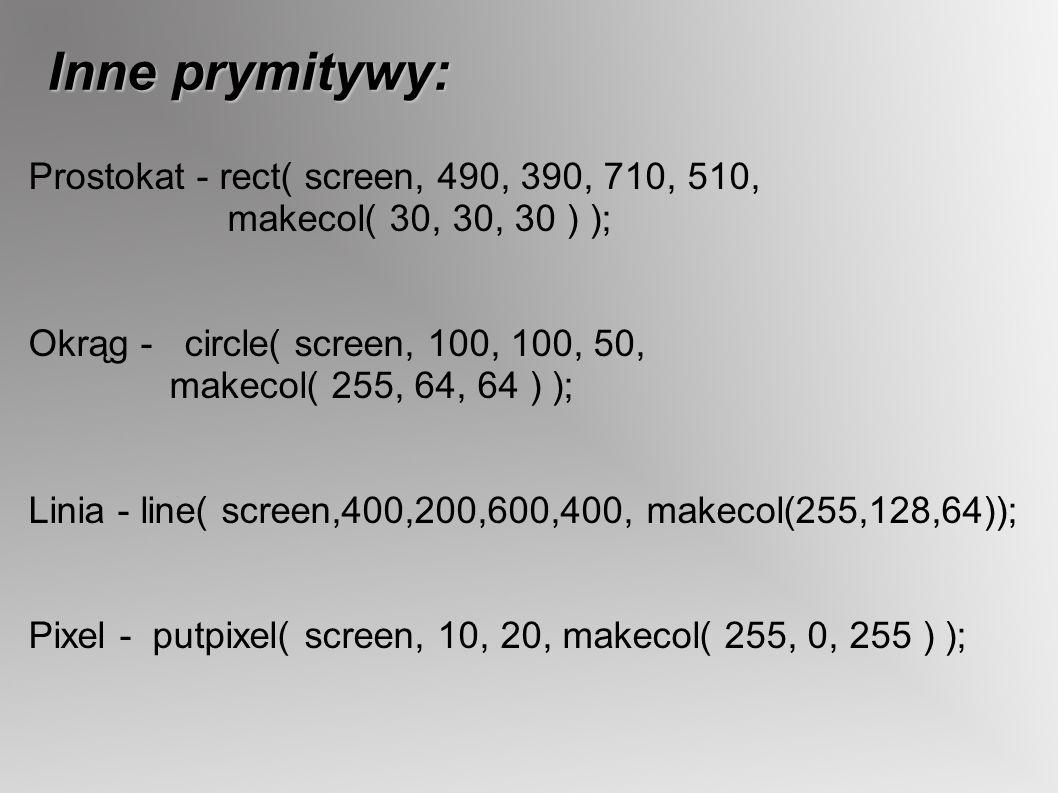 Inne prymitywy: Prostokat - rect( screen, 490, 390, 710, 510,