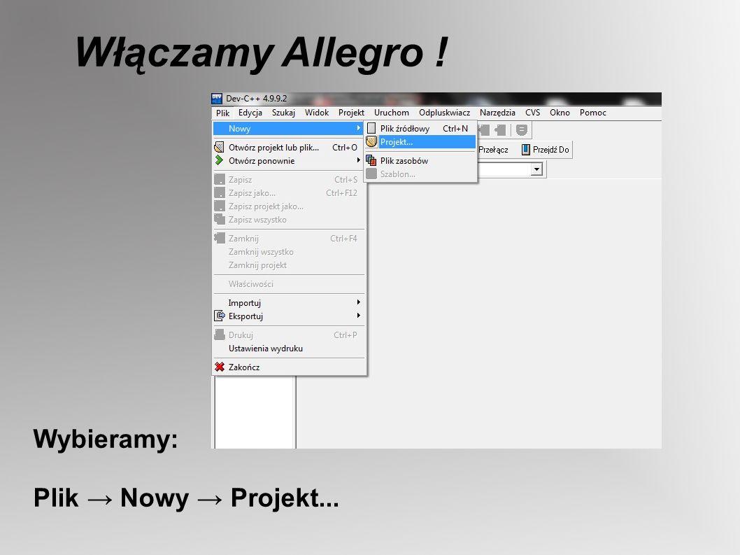 Włączamy Allegro ! Wybieramy: Plik → Nowy → Projekt...