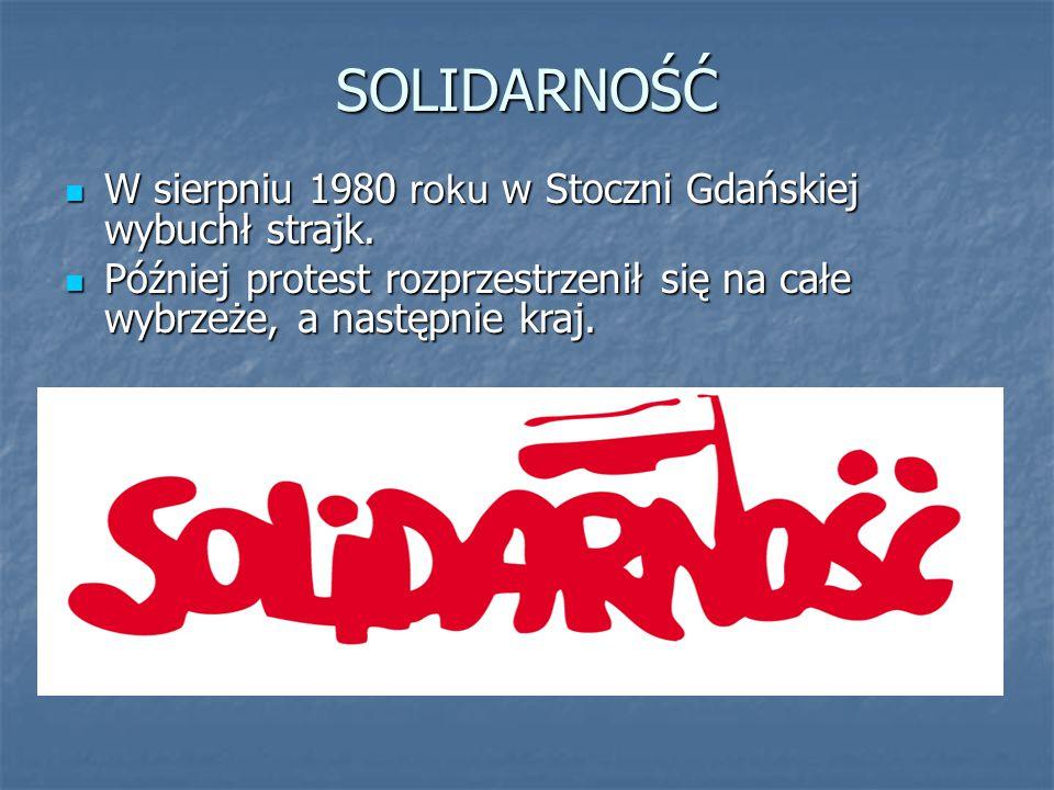 SOLIDARNOŚĆ W sierpniu 1980 roku w Stoczni Gdańskiej wybuchł strajk.