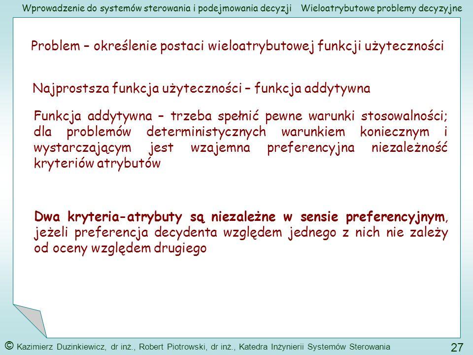 Problem – określenie postaci wieloatrybutowej funkcji użyteczności