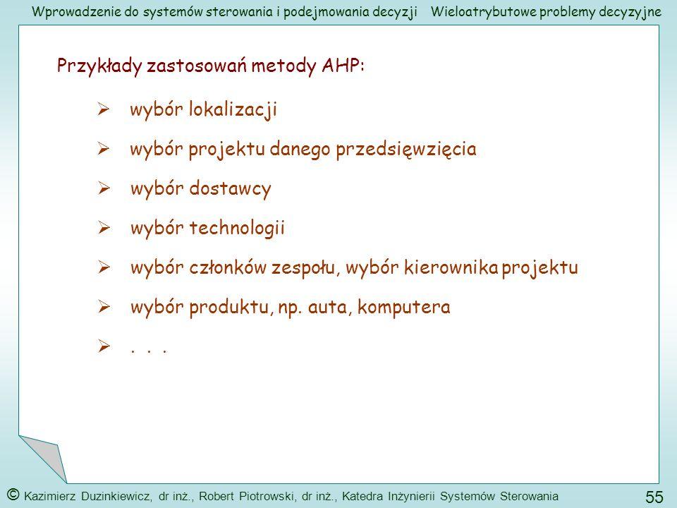 Przykłady zastosowań metody AHP: