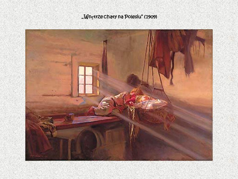 """""""Wnętrze chaty na Polesiu (1909)"""