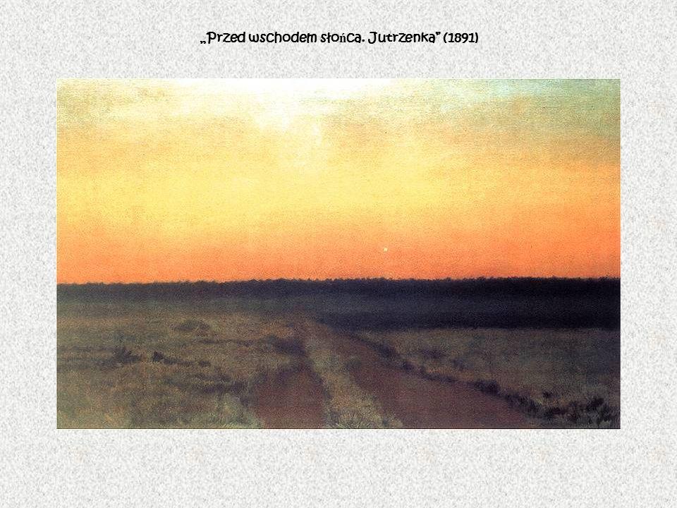 """""""Przed wschodem słońca. Jutrzenka (1891)"""