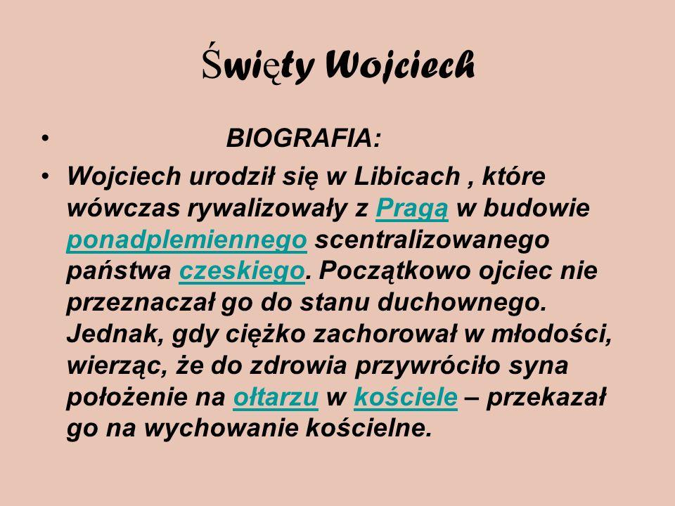 Święty Wojciech BIOGRAFIA: