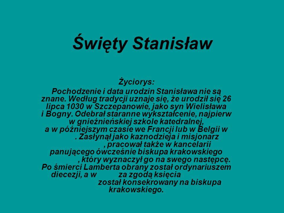 Święty Stanisław Życiorys: