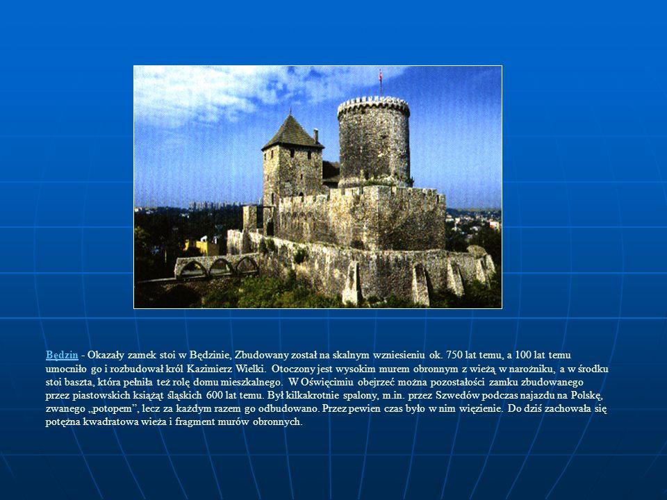 Będzin - Okazały zamek stoi w Będzinie, Zbudowany został na skalnym wzniesieniu ok.